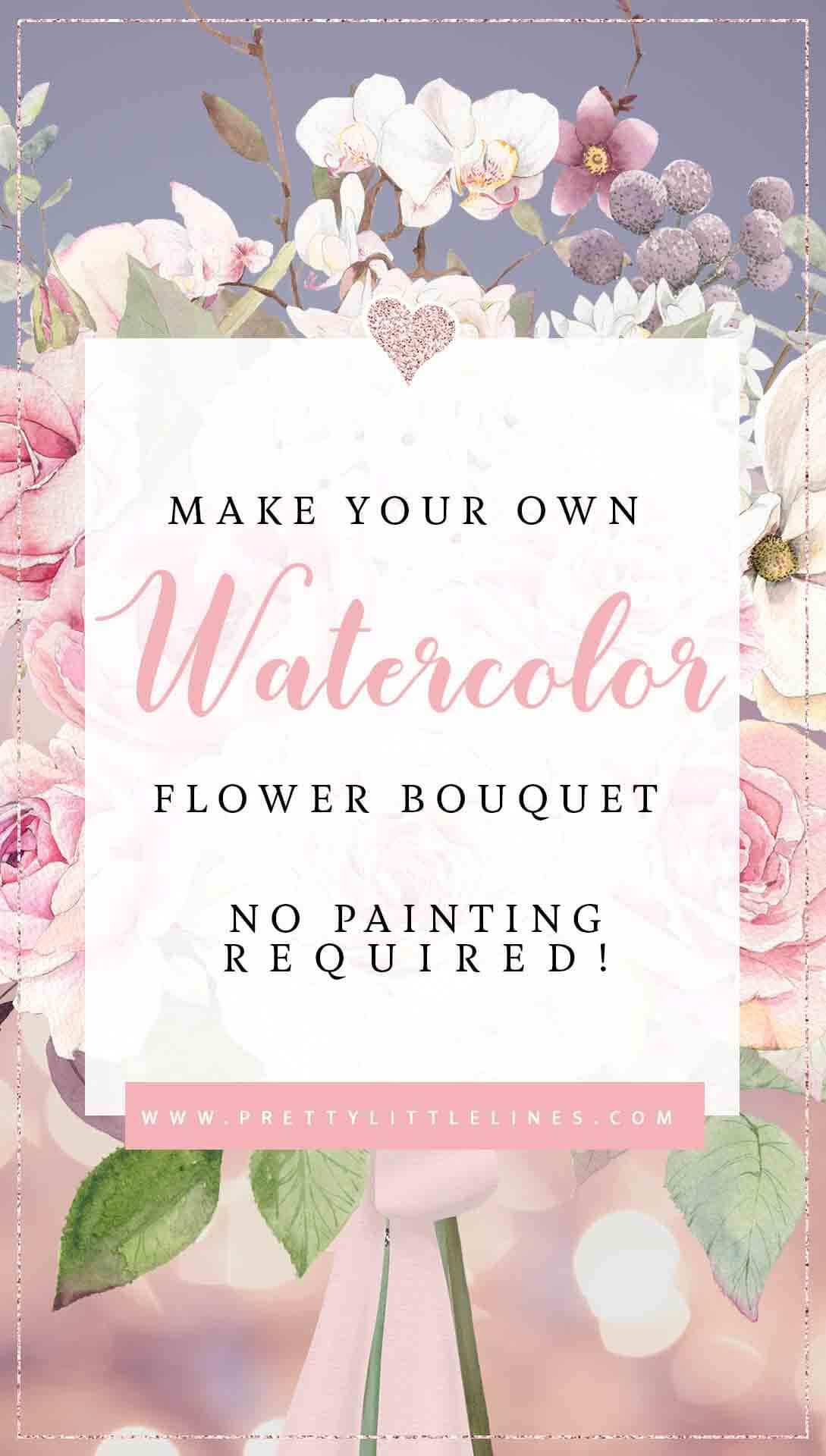 Make Your Own Romantic Watercolor Flower Bouquet Png Pretty